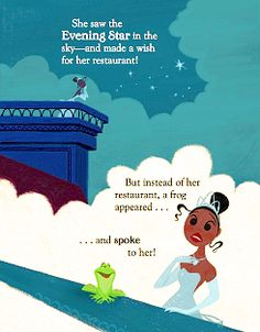 The Princess and the Frog - She saw the Evening Star int he sky - and made a wish for her restaurant! But instead of her restaurant, a frog appeared ... and spoke to her!