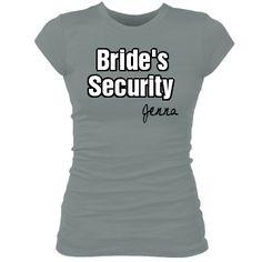 Bride's Security Tee: Custom Junior Fit Bella Sheer Longer Length Rib T-Shirt - Bridal Party Tees