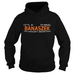 cool It's an BANASZEK thing, you wouldn't understand! - Cheap T shirts