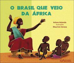 O Brasil que veio da África. - Arlene Holanda. Editora: Nova Alexandria.