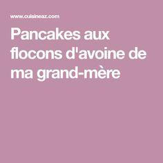 Pancakes aux flocons d'avoine de ma grand-mère
