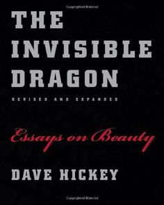 The Invisible Dragon: Essays on Beauty, Revised and Expanded by Dave Hickey, http://www.amazon.com/dp/0226333183/ref=cm_sw_r_pi_dp_.hDVrb0QTKWHB