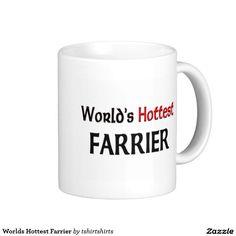 Worlds Hottest Farrier Coffee Mug