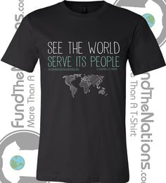 Travel The World Quotes Road Trips Africa Mission Trip, Mission Trips, T Shirt Fundraiser, The World Race, Travel Party, Travel Shirts, Christian Shirts, Shirt Designs, T Shirts For Women