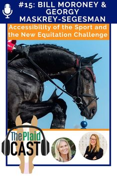 In Episode 15, Sissy and Piper talk to US Equestrian CEO Bill Moroney about the accessibility of the sport to riders of all financial means and to Whitethorne LLC's Georgy Maskrey-Segesman about an exciting new Equitation Challenge at Blenheim Equisports in San Juan Capistrano, California.