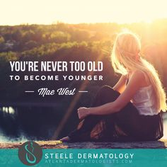 """#QuoteOfTheDay """"You're never too old to become younger."""" Mae West  We agree! Younger in spirit through a better attitude, younger in appearance through good #skincare choices. While the first part is up to you, #SteeleDerm is here to help you with all matters relating the external signs of aging. Learn more about our Skin Rejuvenation Center and make your appointment here! #Beauty #Quote #Health #Positivity #Skincare #AntiAging #ProYouth"""