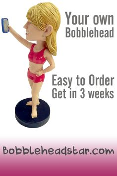 Make a bobblehead of you or a loved one.