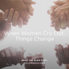 Imagine what God could do if we united our hearts and hands with our sisters to cry out to God in fervent prayer.