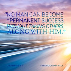 No man can become a permanent success without taking others along with him.  -Napoleon Hill