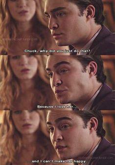 Chuck miért mondtad/csináltad ezt? -mert szeretem..... és azt akarom hogy boldog legyen..