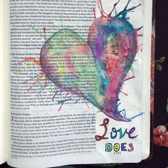 "My devotional this morning was on James 2:26. ""For as the body apart from the spirit is dead, so also faith apart from works is dead.""I recently read a book called Love Does by Bob Goff. One of the quotes in his book is ""The best way to show people that God is everything we say he is – is for us to be everything he says we are. Become love."" I imagined that a heart filled with God's love would be overflowing with color that spills out into the lives of others.Jesus put action to his love for…"