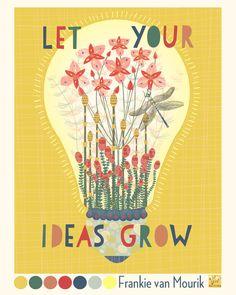 """Deja crecer tus ideas"" Frankie Van Mourik."