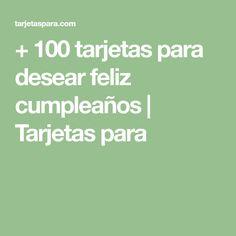 + 100 tarjetas para desear feliz cumpleaños | Tarjetas para