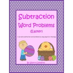 Subtraction Word Problems (Easter) Sherry Clements on Educents. http://drclementskindergarten.blogspot.com/