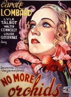 "french poster for the 1932 film ""No More Orchids"" starring Carole Lombard"