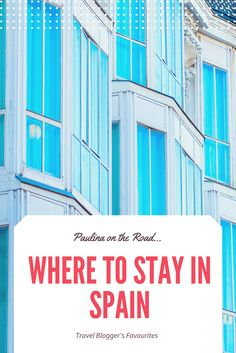 where to stay in spain, hotel, resort, spain, travel, blogger, recommend cheap, budget, deal, best place to stay, holiday letting, villa, barcelona, costa del sol, ibiza, luxury,  accommodation, spanish, apartment, self-catering, favourites