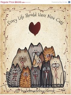 sounds like Cathy to me Cat Group Print Every Life Should Have Nine Cats ~ Crazy Cat Lady Art ~ Crazy Cat Lady, Crazy Cats, I Love Cats, Cool Cats, Cat Embroidery, Nine Cat, Gatos Cats, Photo Chat, Primitive Folk Art
