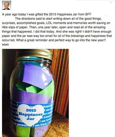 LOVE THIS! Made a Happiness Jar for my BFF last year. Now it is full of happy memories of the past year! Love this girlfriend gift! http://girlfriendology.com/3-ways-to-make-2016-happier-seriously/