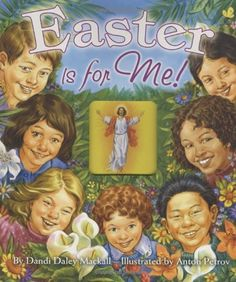 Easter Is for Me! by Dandi Daley Mackall http://www.amazon.com/dp/0758612990/ref=cm_sw_r_pi_dp_DP19tb1G6M2DT