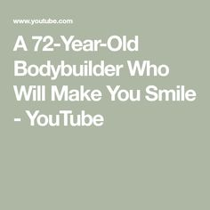 A Bodybuilder Who Will Make You Smile Your Smile, Make You Smile, Old Bodybuilder, Steve Harvey, Year Old, Bodybuilding, How To Get, Weight Loss, Age