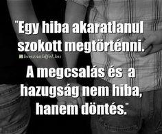 A megcsalas nem egy hiba, hanem egy választás Broken Relationships, Positive Life, Famous Quotes, Picture Quotes, Sentences, Quotations, Life Quotes, Love You, Inspirational Quotes