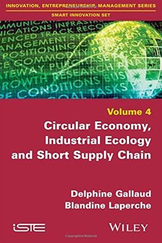 Circular economy, industrial ecology and short supply chain / Delphine Gallaud, Blandine Laperche