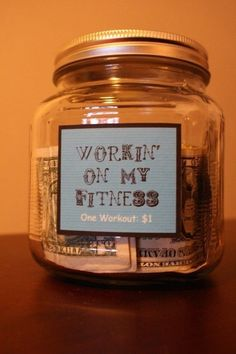 Put one dollar in the jar everytime you work out. When you reach a goal, treat yourself with a new outfit!.