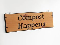 Funny Garden Sign  Compost Happens by FunMadeProducts on Etsy, $29.99