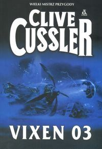Clive Cussler: Vixen 03 - http://lubimyczytac.pl/ksiazka/20640/vixen-03