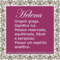 Significado do nome Helena   Significado dos Nomes