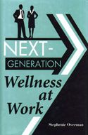 In Next-Generation Wellness at Work, Stephenie Overman introduces the concept of Wellness programs in the workplace, and outlines the ways they can benefit an organization.