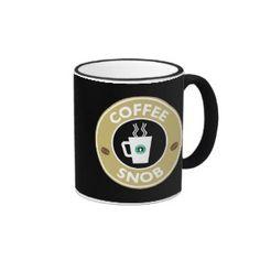 Coffee Snob, Coffee Humor Ringer Mug
