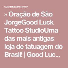 » Oração de São JorgeGood Luck Tattoo StudioUma das mais antigas loja de tatuagem do Brasil! | Good Luck Tattoo Studio