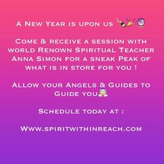 Receive a true New Years's Intuitive Session with World Renown Spiritual Teacher Anna Simon