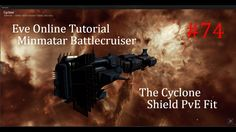 Eve Online Tutorial, Pt 74, Cyclone PvE Fit