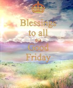 Good Friday wishes 2017 quotes to friends.Great holy Friday greetings,wishing sms and messages for Jesus Christ crucifixion. Good Friday Quotes, Happy Good Friday, Blessed Friday, Happy Palm Sunday, Thankful Thursday, Sunday Quotes, Holy Friday, Holy Saturday, Friday Wishes