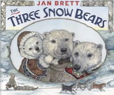The Three Snow Bears by Jan Brett. An arctic interpretation of the 3 bears. Fractured Fairy Tales, Penguins And Polar Bears, Goldilocks And The Three Bears, Polar Animals, 3 Bears, Teddy Bears, Jan Brett, Author Studies, Thing 1