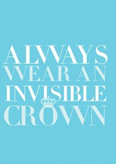 Always wear an invisible crown. #tiffany #blue
