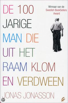 bol.com | De 100-jarige man die uit het raam klom en verdween, Jonas Jonasson | Nederlandse...