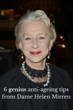 Dame Helen Mirren reveals her 6 must-have anti-ageing tips that she swears by for a youthful appearance!