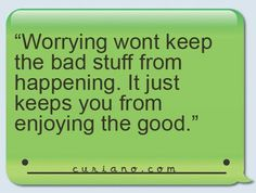 A life without worrying