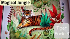 Colouring MAGICAL JUNGLE | Tiger | Part 3 | Coloring book by Johanna Basford - YouTube