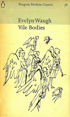 'Vile bodies' - Evelyn Waugh Penguin Modern Classics 136 First published in Penguin 1938 Reprinted 1965 Cover drawing by Quentin Blake Book Cover Art, Book Cover Design, Book Art, Book Covers, Penguin Modern Classics, Evelyn Waugh, Vintage Penguin, Quentin Blake, Book People