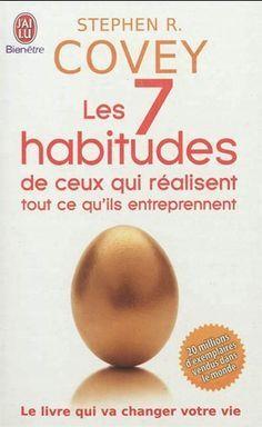 Stephen R. COVEY - Les 7 habitudes de ceux qui réalisent tout ce qu'ils entreprennent. Stephen R Covey, Positive Attitude, Positivity, Books, Mindset, Leadership, Coaching, Challenge, Yoga