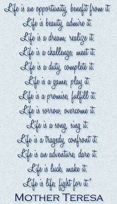 Life - Live it!   Love from your mother, Teresa