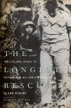 The Longest Rescue: The Life and Legacy of Vietnam POW William A. Robinson: Glenn Robins, Bud Day: 9780813143231: Amazon.com: Books