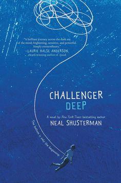 Challenger Deep by Neal Shusterman • April 21, 2015 • Harper Teen https://www.goodreads.com/book/show/22864710-challenger-deep