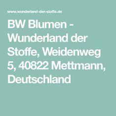 BW Blumen - Wunderland der Stoffe, Weidenweg 5, 40822 Mettmann, Deutschland