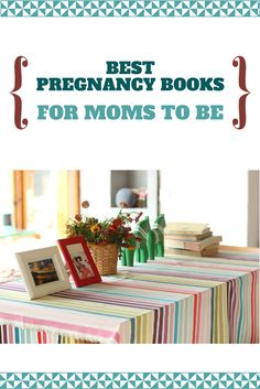 Best Pregnancy Books For First Time Moms