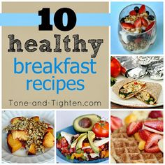 10 Quick and Healthy Breakfast Recipes from Tone-and-Tighten.com #healthy #recipe #skinny #breakfast